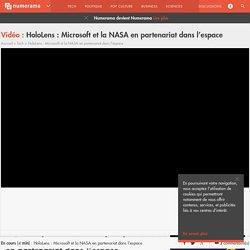 HoloLens : Microsoft et la NASA en partenariat dans l'espace - Tech - Numerama