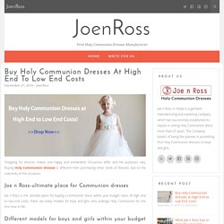 Buy Holy Communion Dresses at High End to Low End Costs