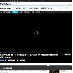 Le Prince de Hombourg de Von Kleist au festival d'Avignon