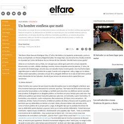 Un hombre confiesa que mató - ElFaro.net