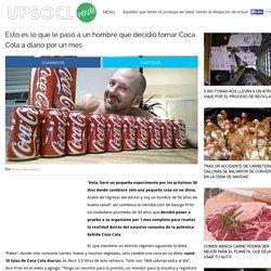 Esto es lo que le pasó a un hombre que decidió tomar Coca Cola a diario por un mes