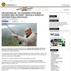 """Frano Selak, """"el hombre con más suerte del mundo"""", regala todo su dinero para ser feliz"""