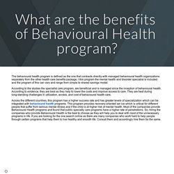 What are the benefits of Behavioural Health program?