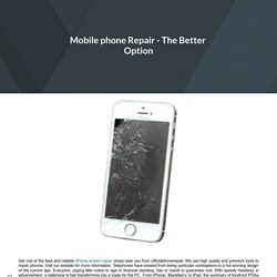Mobile phone Repair - The Better Option