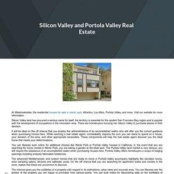 Silicon Valley and Portola Valley Real Estate