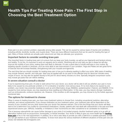 Health Tips For Treating Knee Pain - The First Step in Choosing the Best Treatment OptionHome