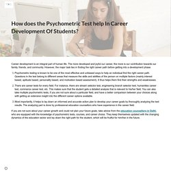 How does the Psychometric Test help In Career Development Of Students?