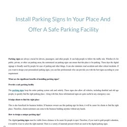 Install Parking Signs In Your Place And Offer A Safe Parking Facility