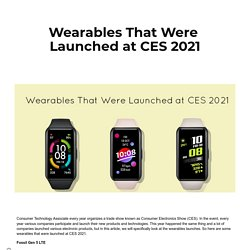 Wearables That Were Launched at CES 2021