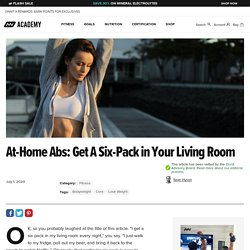 At-Home Abs: Get A Six-Pack in Your Living Room