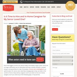 Is It Time to Hire and In-Home Caregiver for My Senior Loved One?