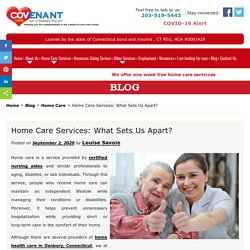 Home Care Services: What Sets Us Apart?