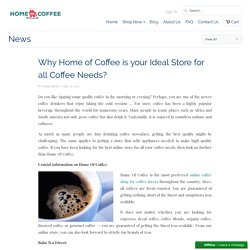 Why Home of Coffee is your Ideal Store for all Coffee Needs?