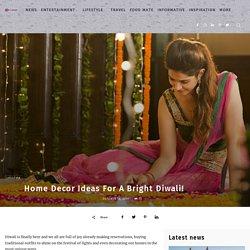 Home Decor Ideas For A Bright Diwali!
