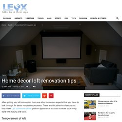 Home décor loft renovation tips - LEFX