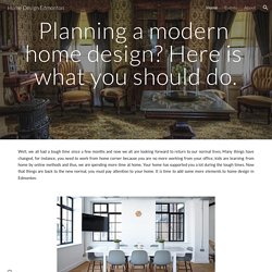 Planning a modern home design? Here is what you should do.