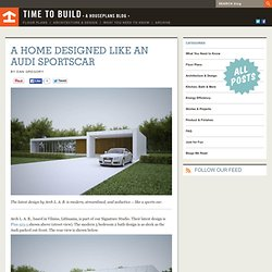 A Home Designed like an Audi Sportscar - Time to Build