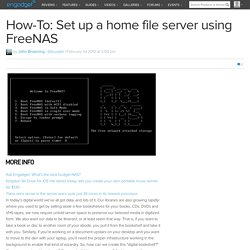 How-To: Set up a home file server using FreeNAS