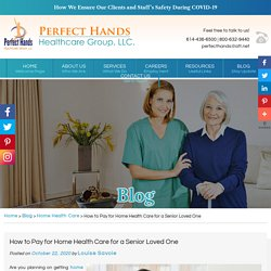 How to Pay for Home Health Care for a Senior Loved One