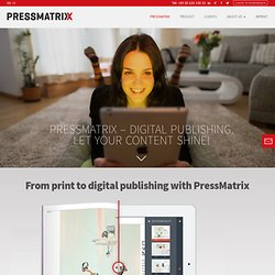 PressMatrix | Multi-Device ePublishing | Made in Germany