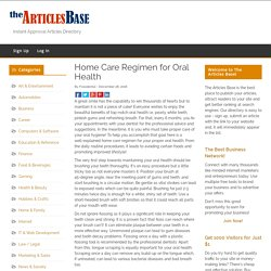 Home Care Regimen for Oral Health – The Articles Base