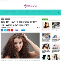 know on how to take care of dry hair with home remedies