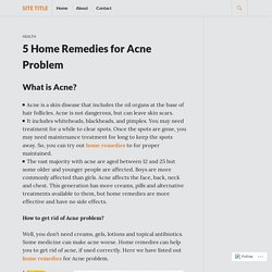 5 Home Remedies for Acne Problem – Site Title