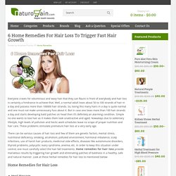 6 Home Remedies For Hair Loss To Trigger Fast Hair Growth