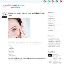Home Remedies Tips to Stop Wrinkles on the Skin