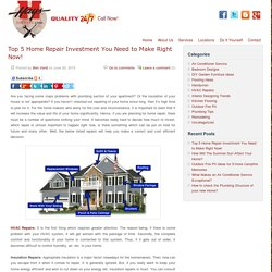 Top 5 Home Repair Investment You Need to Make Right Now!