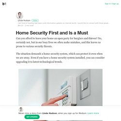 Home Security First and Is a Must – Linda Hudson – Medium