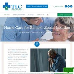 Home Care for Senior's Social Isolation