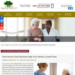 How Home Care Services Help Your Senior Loved Ones