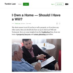 I Own a Home — Should I Have a Will?