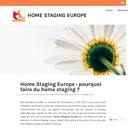 Home Staging Europe : pourquoi faire du home staging ? – Home Staging Europe