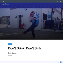 Don't Drink, Don't Sink