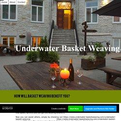 Home - Underwater Basket Weaving