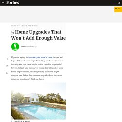 5 Home Upgrades That Won't Add Enough Value