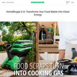 HomeBiogas 2.0: Transforms Your Food Waste Into Clean Energy by HomeBiogas