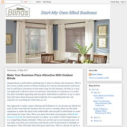 Make Your Business Place Attractive With Outdoor Blinds