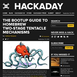 The Bootup Guide to Homebrew Two-Stage Tentacle Mechanisms