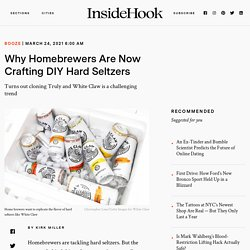 Why Homebrewers Are Now Crafting DIY Hard Seltzers