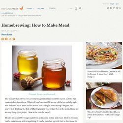 Homebrewing: How to Make Mead