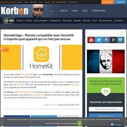 Homebridge - Rendre compatible avec HomeKit n'importe quel appareil qui ne l'est pas encore