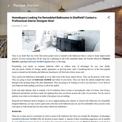 Homebuyers Looking For Remodeled Bathrooms In Sheffield? Contact a Professional Interior Designer Now!