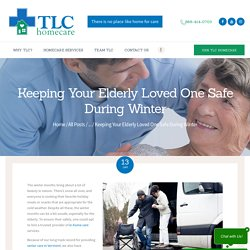 Keeping Your Elderly Loved One Safe During Winter