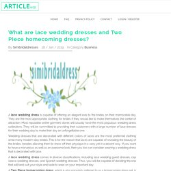 What are lace wedding dresses and Two Piece homecoming dresses?