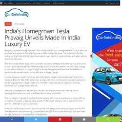 India's Homegrown Tesla Pravaig Unveils Made In India Luxury EV