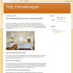 Tidy Homekeeper: Why You Need Experts for House Cleaning Services?