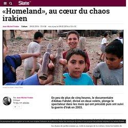 «Homeland», au cœur du chaos irakien